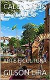 CALENDÁRIO CÍVICO: ARTE E CULTURA (Portuguese Edition)