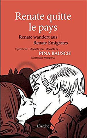 Pina Bausch - Renate quitte le pays