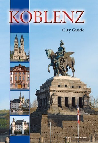 Koblenz: City Guide by Michael Imhof (2014-05-01)