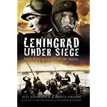 Leningrad Under Siege: First-hand Accounts of the Ordeal by Daniil Alexandrovich Granin (2007-12-26)