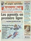 Telecharger Livres AUJOURD HUI EN FRANCE No 1515 du 23 01 2006 VIOLENCE SCOLAIRE ABSENTEISME LES PARENTS EN 1ERE LIGNE LA GREFFEE DU VISAGE VA MIEUX TRAVAIL ILLEGAL FINI LES AIDES POUR LES PATRONS COUPABLES MONTPELLIER FAUSSE ALERTE A LA GRIPPE AVIAIRE CONFESSIONS DE VERONIQUE JANNOT LES SPORTS VIDAL EN FORME OLYMPIQUE (PDF,EPUB,MOBI) gratuits en Francaise