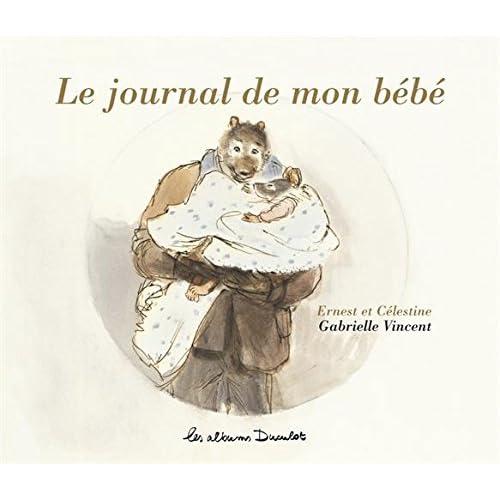 Ernest et Célestine : Le journal de mon bébé