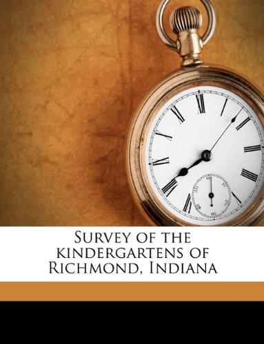 Survey of the kindergartens of Richmond, Indiana