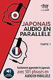 Japonais audio en parallèle - Facilement apprendre lejaponais avec 501 phrases en audio en parallèle - Partie 1