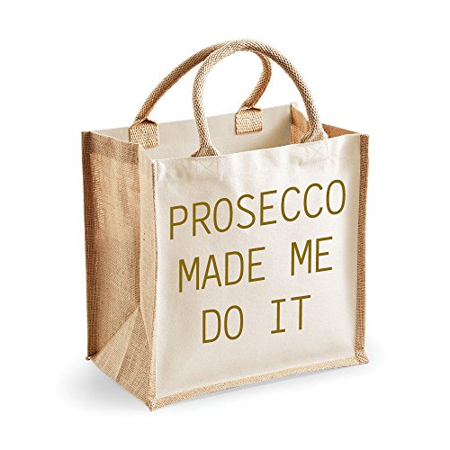 Preisvergleich Produktbild Medium Jute Bag Prosecco Made Me Do It Natural Bag, gold Text Mütter Tag Freund Geburtstag Weihnachtsgeschenk