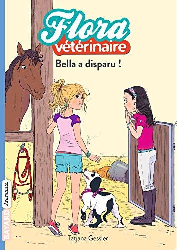 Flora vétérinaire, Tome 06: Bella a disparu!