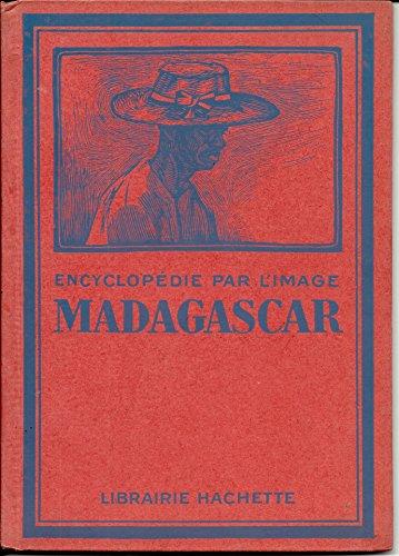 Encyclopédie par l'image madagascar