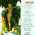 Chausson: Poème de l'amour et de la mer, Op. 19, Poème, Op. 25 / Faure: Pelléas et Melisande Suite, Op. 18, Pavane Op. 50