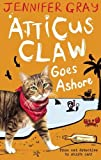 Atticus Claw Goes Ashore (Atticus Claw: World's Greatest Cat Detective)
