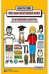 Wie man Deutscher wird in 50 einfachen Schritten / How to be German in 50 easy steps: Zweisprachiges Wendebuch Deutsch/Englisch Taschenbuch