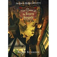 The Case of the Bizarre Bouquets: An Enola Holmes Mystery by Nancy Springer (2008-01-31)