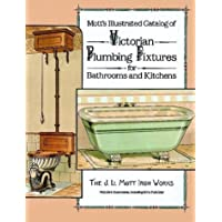Mott's Illustrated Catalog of Victorian Plumbing Fixtures for Bathrooms and