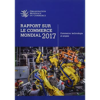 Rapport Sur Le Commerce Mondial 2017: Trade and Technology