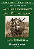 Aus Siebenbürgen zum Kilimanjaro: Jagden in Afrika -
