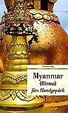 Myanmar fürs Handgepäck. Geschichten und Berichte - Ein Kulturkompass (Unionsverlag Taschenbücher, Band 443)