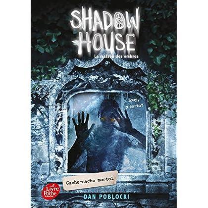 Shadow House - La Maison des ombres - Tome 2: Cache-cache mortel