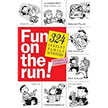 Fun on the Run: 324 Instant Family Activities