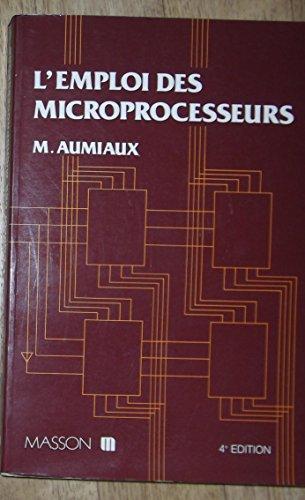 L'Emploi des microprocesseurs par Michel Aumiaux