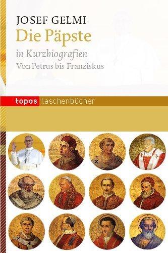 Die Päpste in Kurzbiografien: Von Petrus bis Franziskus von Josef Gelmi (20. März 2013) Broschiert