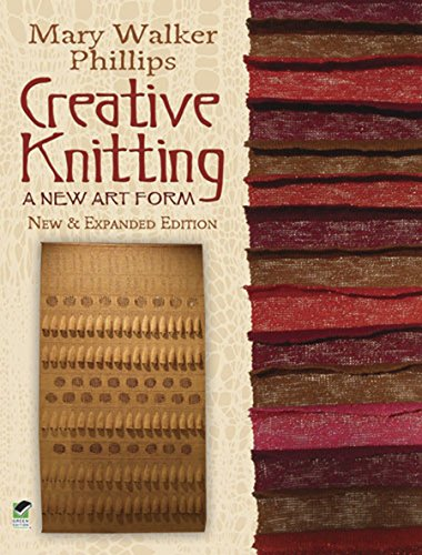 Et Kostüm Basket - Creative Knitting: A New Art Form. New & Expanded Edition (Dover Knitting, Crochet, Tatting, Lace)