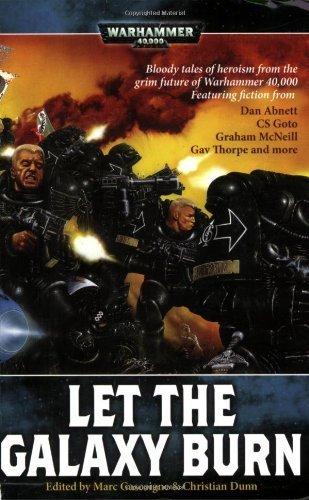 Let the Galaxy Burn (Warhammer 40,000 Novels) by Marc Gascoigne (2008-12-19)