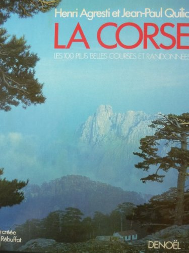 La Corse : Les 100 plus belles courses et randonnées