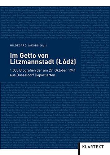 Im Getto von Litzmannstadt (Lodz), 1 CD-ROM1.003 Biografien der am 27. Oktober 1941 aus Düsseldorf Deportierten