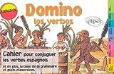 Domino los verbos, espagnol : Cahier pour conjuguer les verbes espagnols