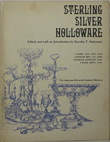 Sterling silver holloware: tea and coffee services, pitchers: And candelabra, salts and peppers, desk sets and dressing sets, berry bowls, napkin ... (American historical catalog collection)