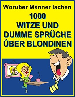 wor ber m nner lachen 1000 witze und dumme spr che ber blondinen ebook jack young. Black Bedroom Furniture Sets. Home Design Ideas