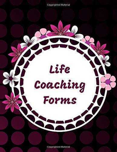 Life Coaching Forms: All-in-one Coach Organiser Schedule Diary, Life Coaching Session Appointment Planner, Logbook Gifts for Life Coaches, Mentors, ... 11