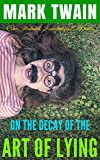 On The Decay Of The Art Of Lying: Color Illustrated, Formatted for E-Readers (Unabridged Version) (English Edition)