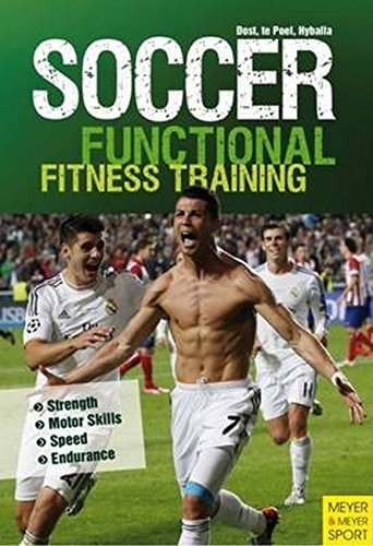 Soccer: Functional Fitness Training: Strength, Motor Skills, Speed, Endurance por Peter Hyballa
