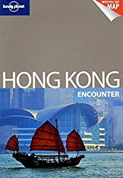 Hong Kong Encounter: Encounter Guide (Lonely Planet Encounter) (Lonely Planet Encounter Guides) by Piera Chen (2011) Paperback