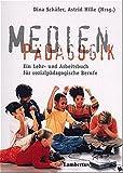 Medienpädagogik: Ein Lehr- und Arbeitsbuch für sozialpädagogische Berufe - Dina Schäfer