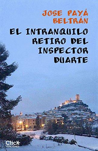 El intranquilo retiro del inspector Duarte por José Payá