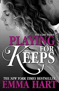 Playing for Keeps (The Game, #2) by [Hart, Emma]