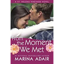 From the Moment We Met (A St. Helena Vineyard Novel) by Marina Adair (2014-06-01)