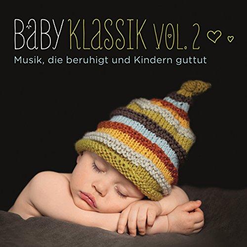 Baby Klassik, Vol. 2: Musik, d...