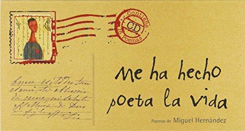 Me ha hecho poeta la vida: Poemas de Miguel Hernández (Clásicos)