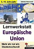 Lernwerkstatt Europäische Union: Den europäischen Staatenbund unter die Lupe genommen