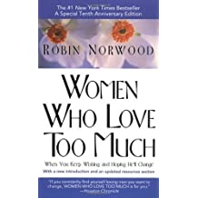 Women Who Love Too Much by Norwood, Robin (1990) Mass Market Paperback