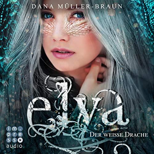 Der weiße Drache: Elya 1