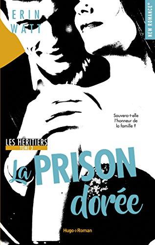 Les héritiers - tome 3 La prison dorée par [Watt, Erin]