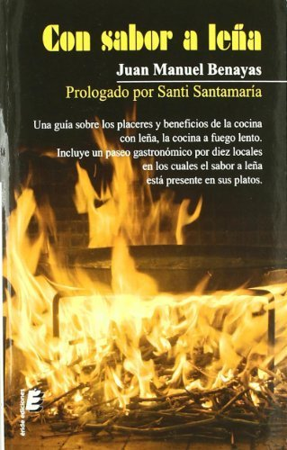 Con Sabor a Le?a (Spanish Edition) by Benayas, Juan Manuel (2011) Paperback