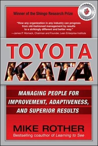 Toyota kata. Managing people for continuous improvement and superior results