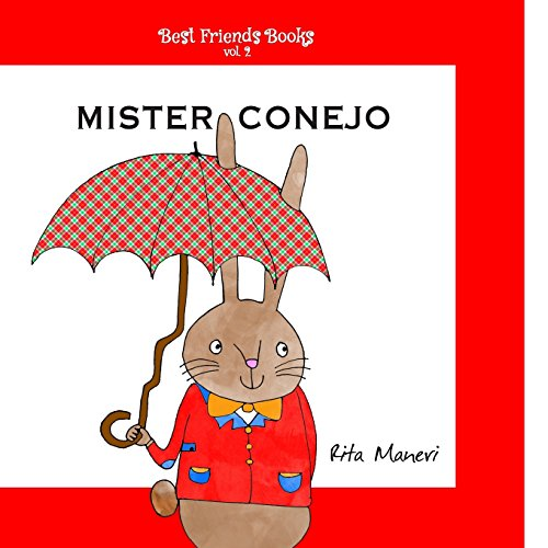 Mister Conejo: Volume 2 (Best Friends Books) por Rita Maneri