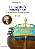 La Fayette's Liberty Ship of 1780: The Reconstruction of the Frigate Hermione by Jean-Marie Ballu (2011-05-02)