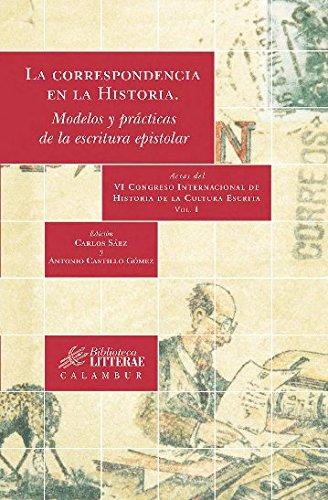 La correspondencia en la historia. Modelos y prácticas de la escritura epistolar