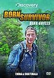 Born Survivor Bear Grylls: China & Guatemala